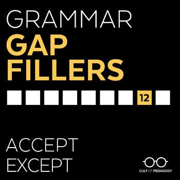 Grammar Gap Filler 12: Accept | Except