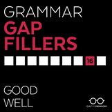 Grammar Gap Filler 16: Good | Well