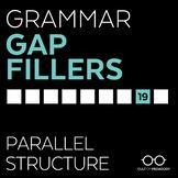 Grammar Gap Filler 19: Parallel Structure