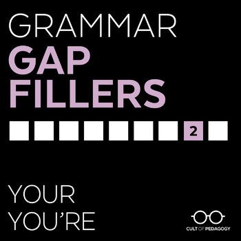 Grammar Gap Filler 2: Your | You're
