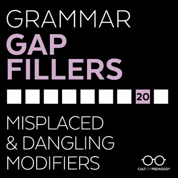 Grammar Gap Filler 20: Misplaced & Dangling Modifiers