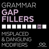 Grammar Gap Filler 20: Misplaced & Dangling Modifiers