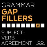 Grammar Gap Filler 21: Subject-Verb Agreement