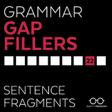 Grammar Gap Filler 22: Sentence Fragments
