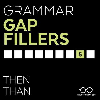 Grammar Gap Filler 5: Then   Than