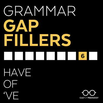 Grammar Gap Filler 6: Have | Of | 've