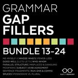 Grammar Gap Fillers: Bundle 13-24
