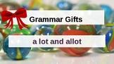 Grammar Gifts: A lot vs. Allot