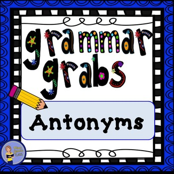 Grammar Grabs - Antonyms
