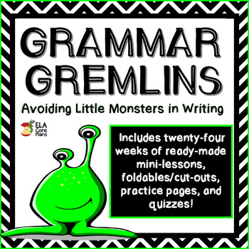 Grammar Gremlins ~ Grammar Mini-Lessons to Improve Common Errors in Writing