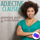 Adjective Clauses: (Relative Clauses) Grammar Guide with W