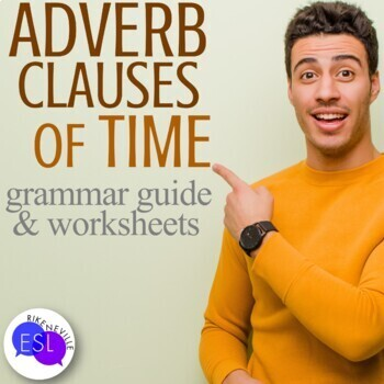 Adverb Clauses of Time: Grammar Guides with Worksheets