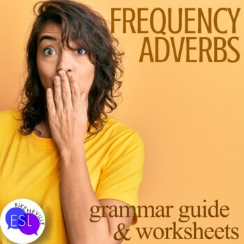 Frequency Adverbs Grammar Guide and Worksheets