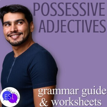 Possessive Adjectives: Grammar Guide with Worksheets