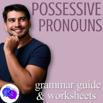 Possessive Pronouns: Grammar Guide with Worksheets