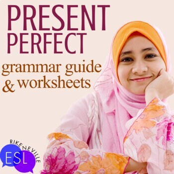 Present Perfect: Grammar Guide with Worksheets