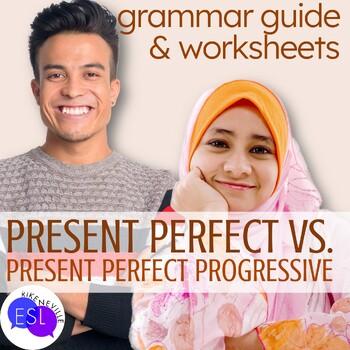 Present Perfect vs. Present Perfect Progressive: Grammar Guide with Worksheets