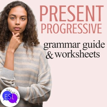 Present Progressive: Grammar Guide with Worksheets
