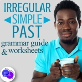 Simple Past (Irregular Verbs) Grammar Guide with Worksheets