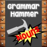 Grammar Hammer: Nouns