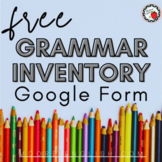 Grammar Inventory Google Form (Student Self-Assessment and