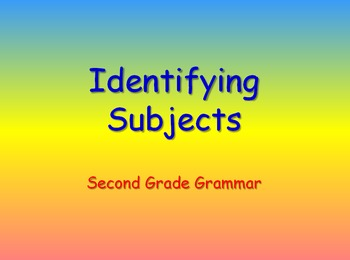 Grammar Lesson 10:  Identifying Subjects