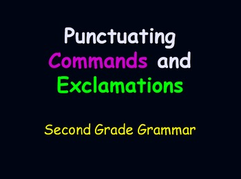 Grammar Lesson 7:  Punctuating Commmands and Exclamations