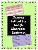 Grammar Lessons for Google Classroom (Sentences)
