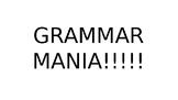 Grammar Mania!