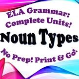 Grammar: Noun Types - Complete Unit!