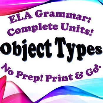 Grammar: Objects - Complete Unit!