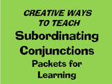Grammar Packets: Creative Ways to Teach Subordinating Conjunctions