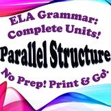 Grammar: Parallel Structure - Complete Unit!