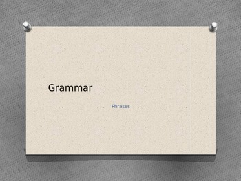 Grammar: Phrases Notes
