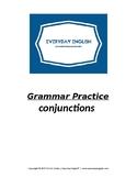 Grammar Practice (Conjunctions)