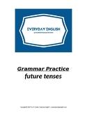 Grammar Practice (Future Tenses)