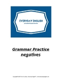Grammar Practice (Negatives)