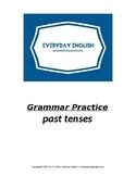 Grammar Practice (Past Tenses)