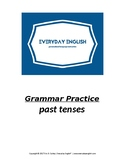 Grammar Practice (Past Tenses)