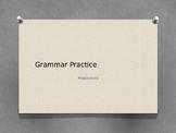 Grammar Practice: Prepositions