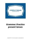 Grammar Practice (Present Tenses)