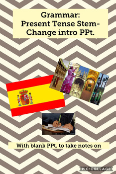 Grammar - Present Tense Stem-Changing Verbs Intro PPt. with notes sheet