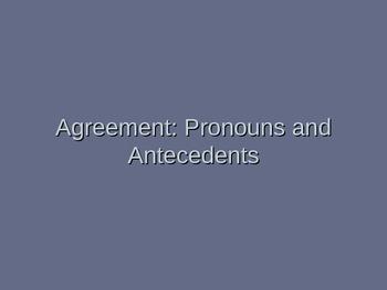 Grammar: Pronoun-Antecedent Agreement and Pronoun Referenc