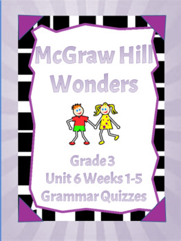 Grammar Quizzes aligned to McGraw-Hill Wonders Grade 3 Unit 6-Editable