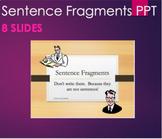 Grammar - Sentence Fragments PPT