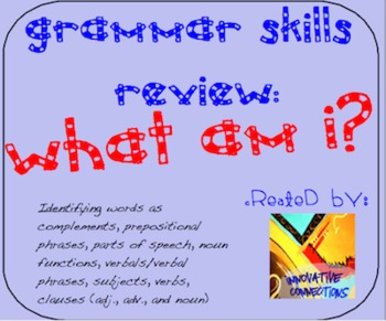 Grammar Skills Review: What Am I? Parts of a Sentence and