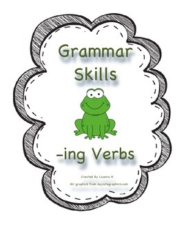 Grammar Skills: -ing Verbs (For Students and Adults!)