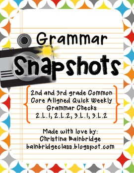 Grammar Snapshots- Weekly Assessments and Practice 2nd and 3rd CCSS L.1 & L.2