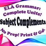 Grammar: Subject Complements - Complete Unit!