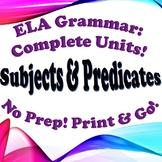 Grammar: Subject & Predicate - Complete Unit!